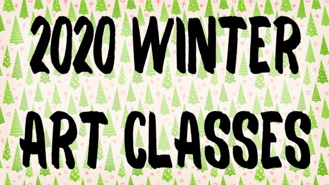 2020 Winter Art Classes